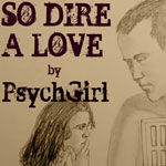 So Dire a Love by PsychGirl, illustrated by Unbelievable2