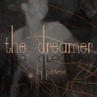 The Dreamer - PattRose and Mella68