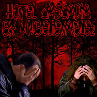 Hotel Cascadia - Unbelievable2 and PattRose