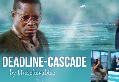 Deadline - Cascade