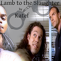 Lamb to the Slaughter - Katef and AnnieB